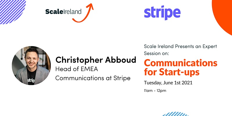 Scale Ireland Presents 'Communications' with Christopher Abboud of Stripe